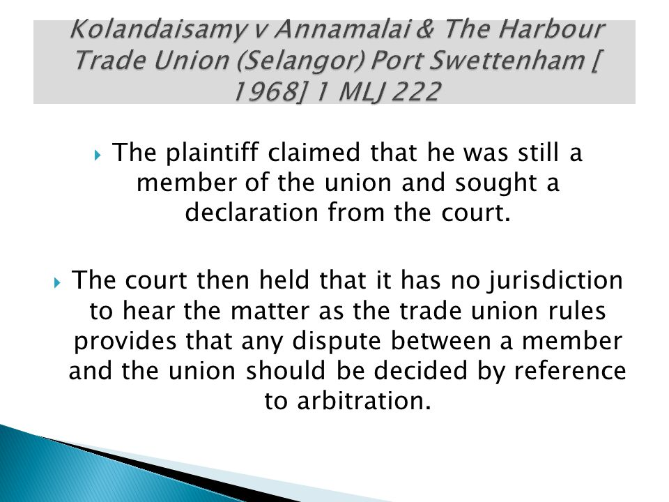 Kolandaisamy v Annamalai & The Harbour Trade Union (Selangor) Port Swettenham [ 1968] 1 MLJ 222